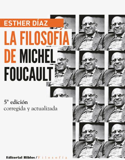 La filosofía de Michel Foucault: edición ampliada y actualizada - cover