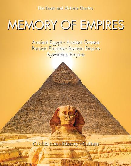 Memory of Empires: Ancient Egypt - Ancient Greece - Persian Empire - Roman Empire - Byzantine Empire - cover