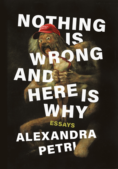 Nothing Is Wrong and Here Is Why: Essays - cover
