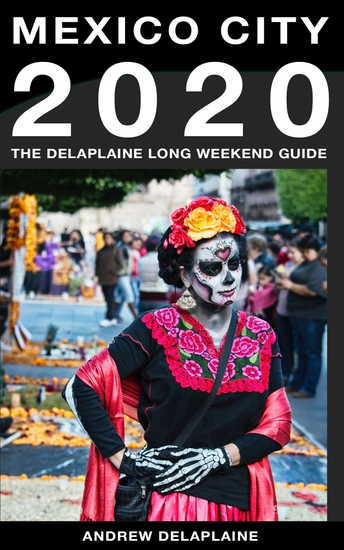 Mexico City - The Delaplaine 2020 Long Weekend Guide (Long Weekend Guides) - cover