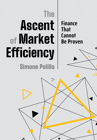 The Ascent of Market Efficiency - Finance That Cannot Be Proven - cover