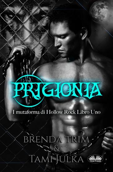 Prigionia - I Mutaforma Di Hollow Rock- Libro Uno - cover