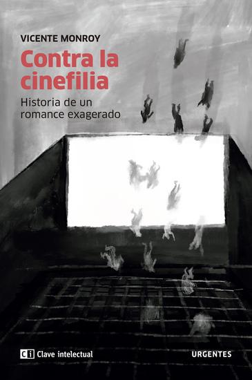 Contra la cinefilia - Historia de un romance exagerado - cover
