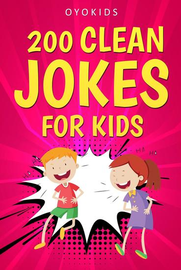 200 Clean Jokes for Kids: Jokes for Kids and Adults - cover