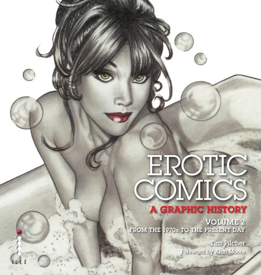 Erotic Comics: A Graphic History: Volume 2 - From the 1970s to the Present Day - cover