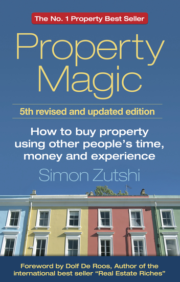 Property Magic - How to Buy Property Using Other People's Time Money and Experience - cover