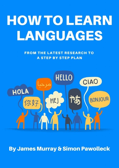 How to Learn Languages - From the Latest Research to a Step by Step Plan - cover