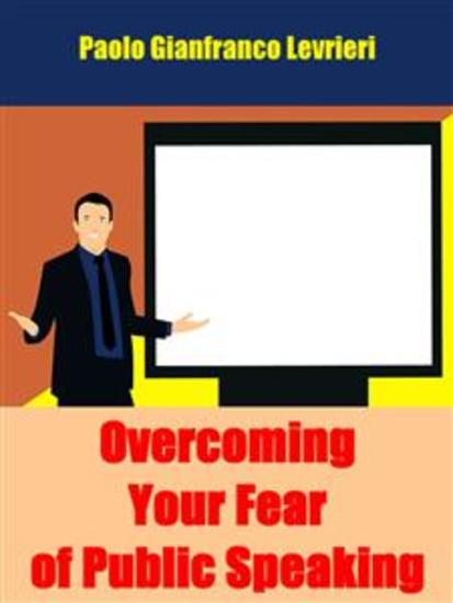 Overcoming Your Fear Of Public Speaking - cover
