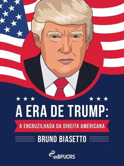 A Era de Trump: - a encruzilhada da direita americana - cover