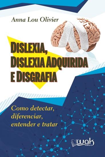 Dislexia Dislexia Adquirida e Disgrafia - Como detectar diferenciar entender e tratar - cover