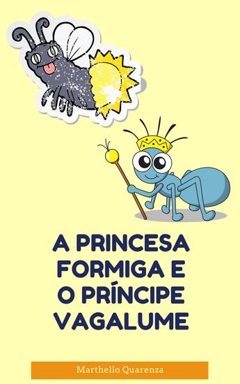 A Princesa Formiga e o Príncipe Vagalume - cover