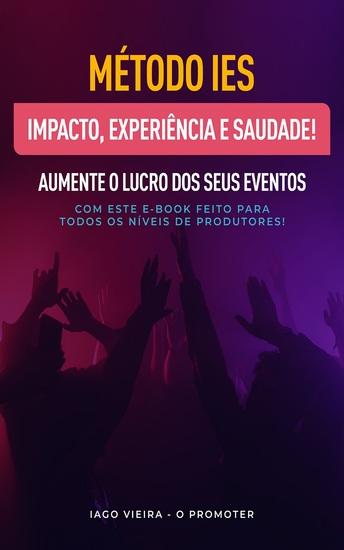 Impacto experiência e saudade - Aumente o lucro dos seus eventos com este e-book feito para todos os níveis de produtores - cover