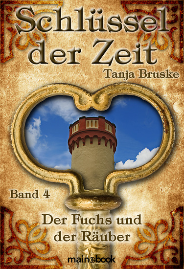 Schlüssel der Zeit - Band 4: Der Fuchs und der Räuber - Lokale Histo-Fantasy-Serie - cover