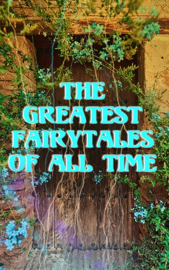 The Greatest Fairytales Of All Time - Five Children and It Peter Pan The Princess and the Goblin The Wonderful Wizard of Oz Collection Alice in Wonderland… - cover
