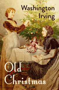 Read Old Christmas by Washington Irving