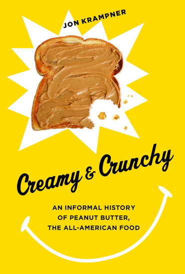 Creamy & Crunchy - An Informal History of Peanut Butter the All-American Food - cover