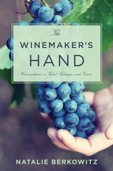 The Winemaker's Hand - Conversations on Talent Technique and Terroir - cover