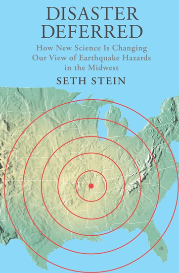 Disaster Deferred - How New Science Is Changing Our View of Earthquake Hazards in the Midwest - cover