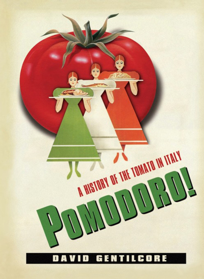 Pomodoro! - A History of the Tomato in Italy - cover