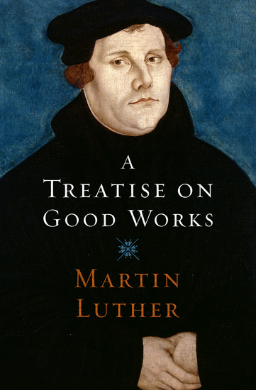 A Treatise on Good Works - cover