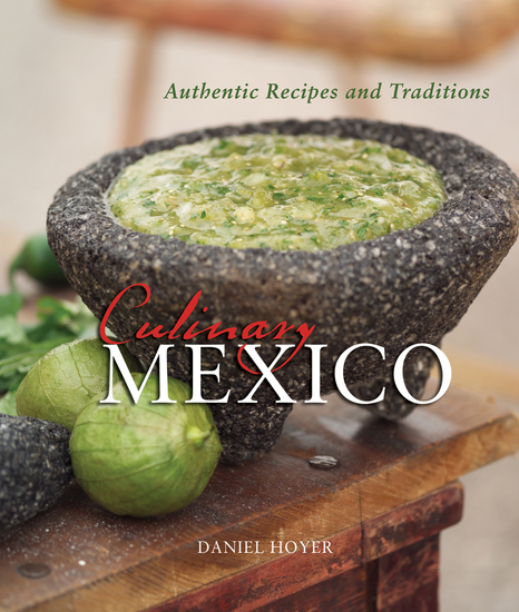 Culinary Mexico - Authentic Recipes and Traditions - cover