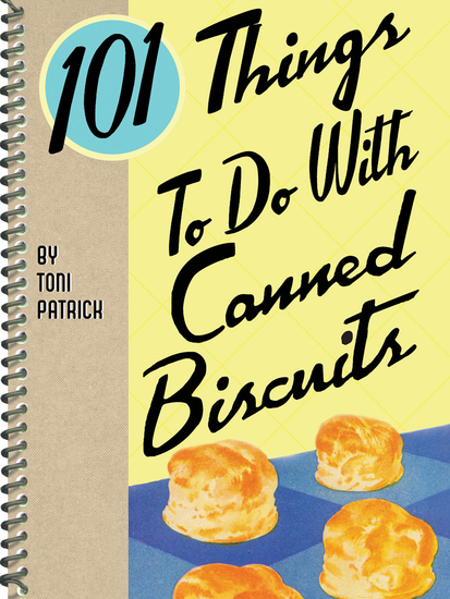 101 Things To Do With Canned Biscuits - cover