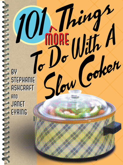 101 More Things To Do With a Slow Cooker - cover