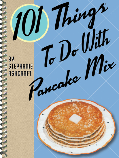 101 Things To Do With Pancake Mix - cover