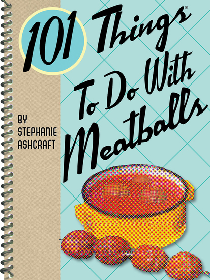 101 Things To Do With Meatballs - cover