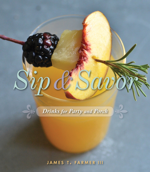 Sip & Savor - Drinks for Party and Porch - cover