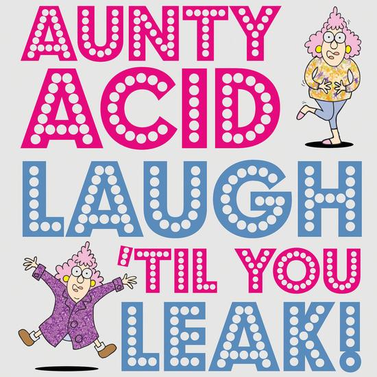Aunty Acid: Laugh 'Til You Leak! - cover