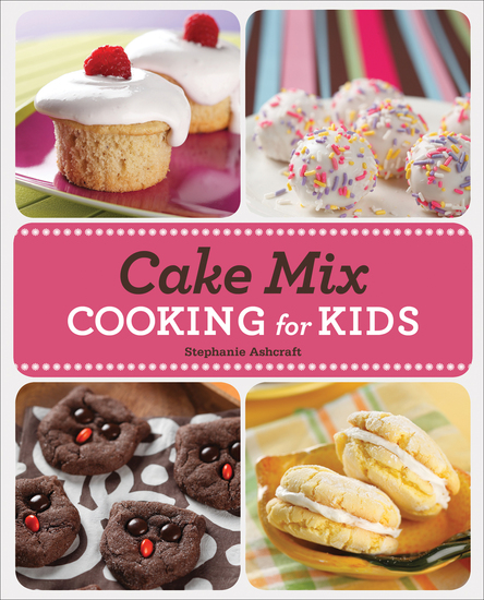 Cake Mix Cooking for Kids - cover