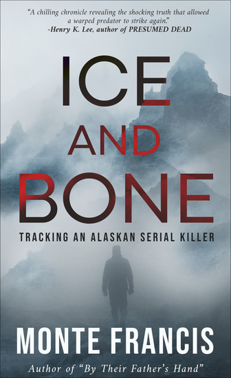 Ice and Bone - Tracking an Alaskan Serial Killer - cover