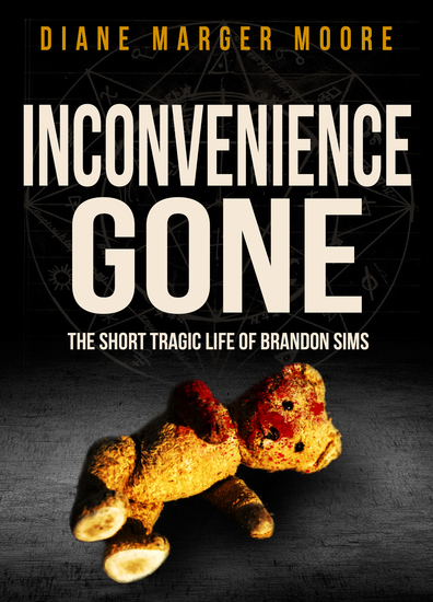 Inconvenience Gone - The Short Tragic Life of Brandon Sims - cover