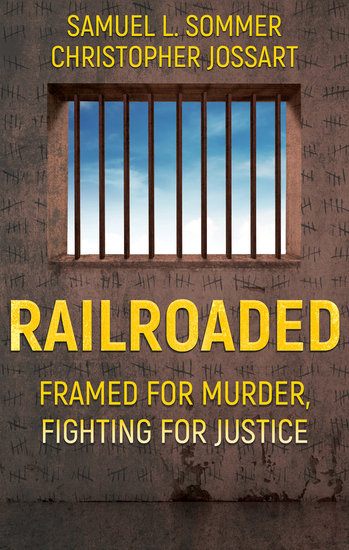 Railroaded - Framed for Murder Fighting for Justice - cover