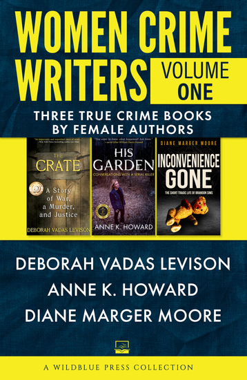 Women Crime Writers: Volume One - Three True Crime Books by Female Authors - cover