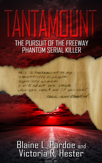 Tantamount - The Pursuit of the Freeway Phantom Serial Killer - cover