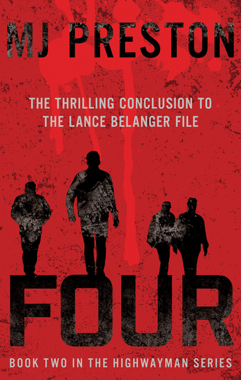 Four - The Thrilling Conclusion to the Lance Belanger File - cover