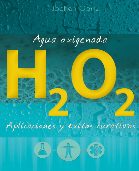 Agua oxigenada: aplicaciones y éxitos curativos - cover