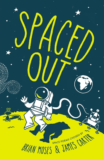Spaced Out - Space poems chosen by Brian Moses and James Carter - cover