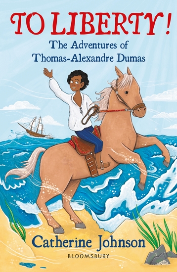 To Liberty! The Adventures of Thomas-Alexandre Dumas: A Bloomsbury Reader - cover