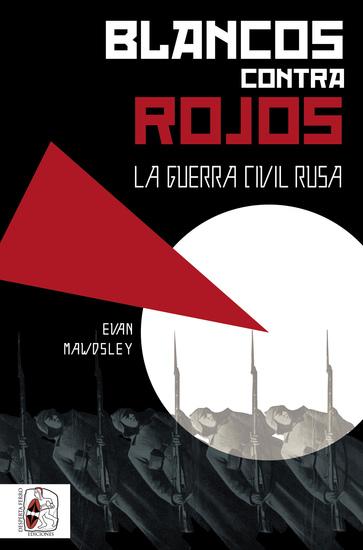Blancos contra rojos - La Guerra Civil rusa - cover