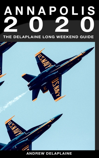 Annapolis - The Delaplaine 2020 Long Weekend Guide (Long Weekend Guides) - cover