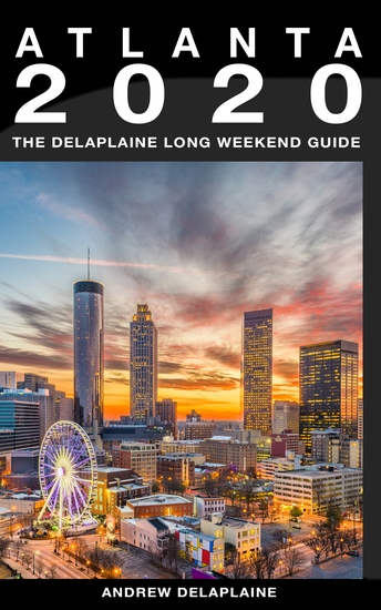 Atlanta - The Delaplaine 2020 Long Weekend Guide - cover