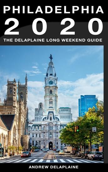 Philadelphia - The Delaplaine 2020 Long Weekend Guide - cover