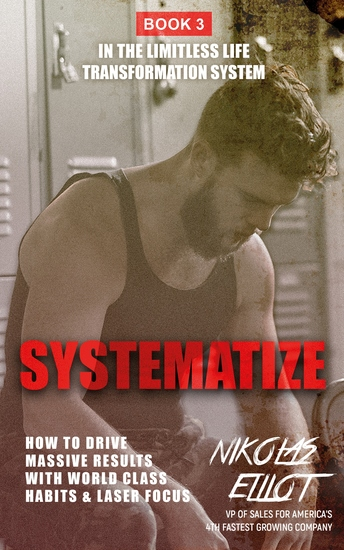 Systematize - Book 3 in the Limitless Life Transformation System - How to Drive Massive Results with World Class Habits & Laser Focus - cover