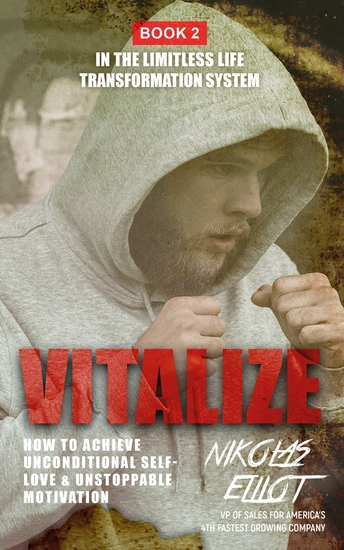 Vitalize - Book 2 in the Limitless Life Transformation System - How to Achieve Unconditional Self-Love & Unstoppable Motivation - cover