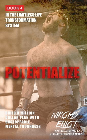 Potentialize - Book 4 in the Limitless Life Transformation System - Build a Million Dollar Plan with Unstoppable Mental Toughness - cover