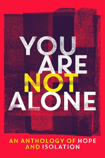 You Are Not Alone - An Anthology of Hope and Isolation - cover