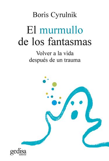 El murmullo de los fantasmas - Volver a la vida después de un trauma - cover
